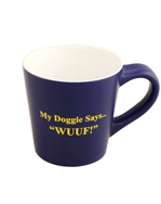 My Doggie Says... Coffee Mug